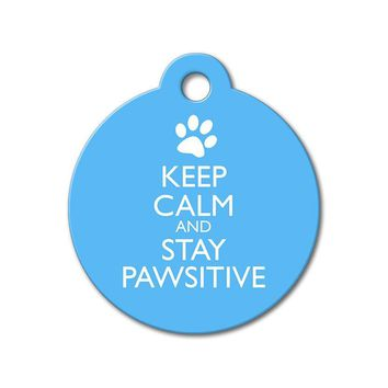 Keep Calm and Stay Pawsitive - Cute Pet Tag