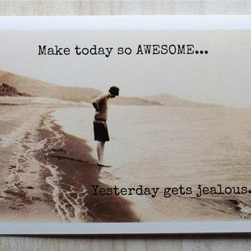 Make Today So AWESOME Yesterday Gets Jealous Funny Vintage Style Happy Birthday Card Friends Birthday Greeting Card FREE SHIPPING