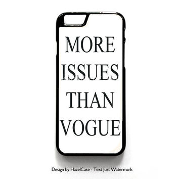 More Issues Than Vogue for iPhone 4 4S 5 5S 5C 6 6 Plus , iPod Touch 4 5  , Samsung Galaxy S3 S4 S5 Note 3 Note 4 , and HTC One X M7 M8 Case Cover