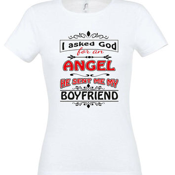 I asked god for an angel he sent me my boyfriend,T-shirt, gift ideas,gift for girlfriend, women t-shirt,gift for women, valentines day gift
