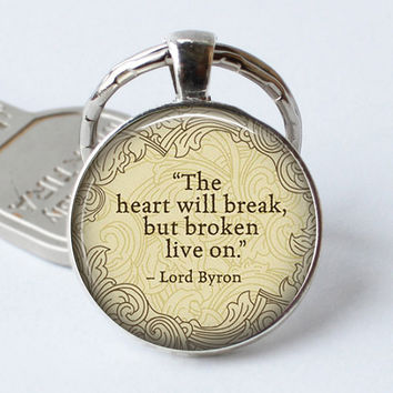 "LORD BYRON Keychain Quote ""The Heart Will Break.."" Keyring Literary Glass Poem Art Jewerly Gift Book Art Cabochon Key Chain Ring"