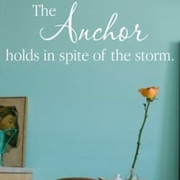 Anchor Wall Decal-The Anchor holds in spite of the storm-Vinyl Wall Decal Quote Words for your Wall