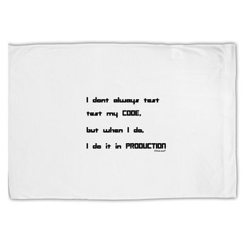I Don't Always Test My Code Funny Quote Standard Size Polyester Pillow Case by TooLoud