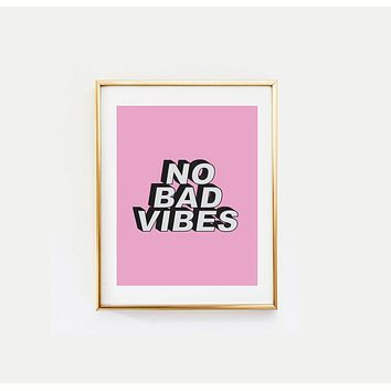 No Bad Vibes Motivational Art Print in Pink