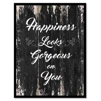 Happiness looks gorgeous on you 1 Motivational Quote Saying Canvas Print with Picture Frame Home Decor Wall Art