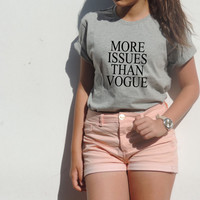 More Issues Than Vogue tshirt Funny top,Off the shoulder mean Girl Tumblr clothes Brandy melville