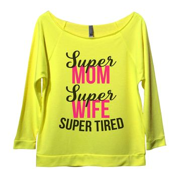 Super Mom Super Wife Super Tired Womens 3/4 Long Sleeve Vintage Raw Edge Shirt