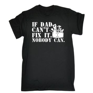 If Dad Can't Fix It, Nobody Can - Tool Box - Men's T-shirt