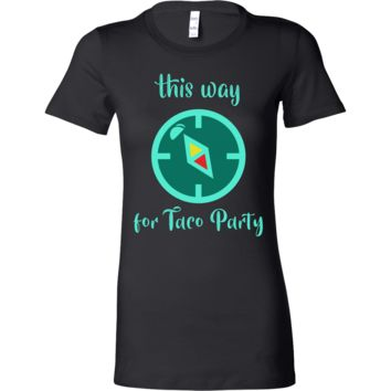 This Way For A Taco Party Funny Tacos Food Bella Shirt