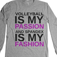 Volleyball Is My Passion And Spandex Is My Fashion |