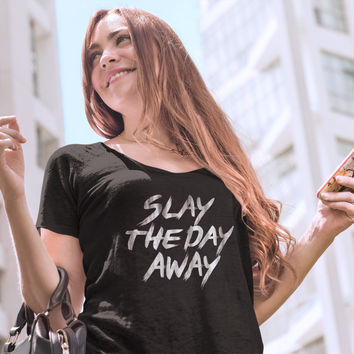 Slay The Day Away Women's T-shirt