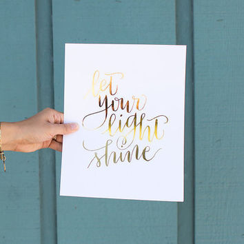 "Let Your Light Shine - Real GOLD FOIL ART Print Handlettered Modern Script Calligraphy Wall Art 8x10"" Decor Bible Verse Nursery Print"