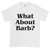 Stranger Things What About Barb? Short sleeve t-shirt