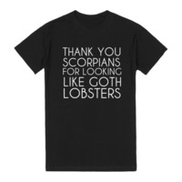 THANK YOU SCORPIANS FOR LOOKING LIKE GOTH LOBSTERS