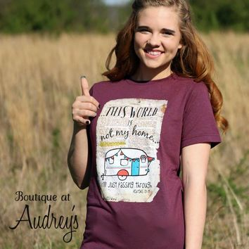His Word This World is not my Home Bible Journaling Tee