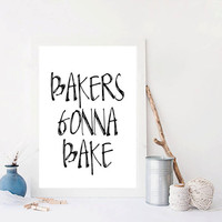 "Inspirational Quote Wall Decor Funny Wall art from Taylor Swift ""Bakers Gonna Bake"" Typography Print Inspirational Poster Digital Printable"