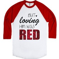 But Loving Him Was Red - Baseball Tee-Unisex White/Red T-Shirt