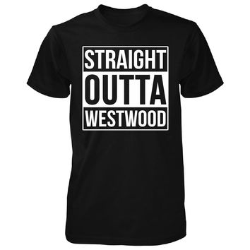 Straight Outta Westwood City. Cool Gift - Unisex Tshirt
