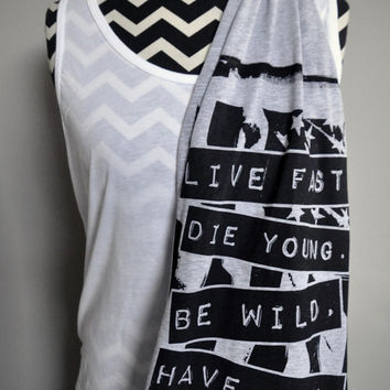 Live Fast. Die Young. Be Wild. Have Fun. - Unisex Lightweight Jersey Scarf