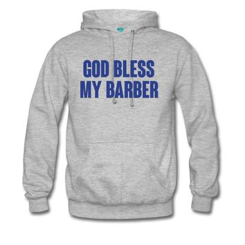 God bless my barber Hoodie | Spreadshirt