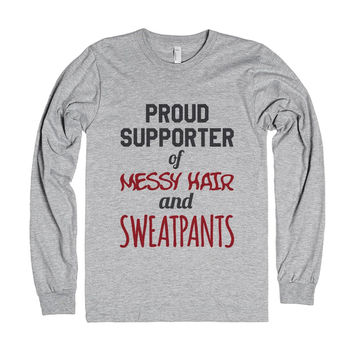 PROUD SUPPORTER OF MESSY HAIR AND SWEATPANTS LONG SLEEVE T-SHIRT ID960139
