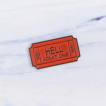 """""""Hell Admit One"""" Pin"""