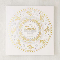The Mindful Mandala Coloring Book: Inspiring Designs For Contemplation, Meditation And Healing By Lisa Tenzin-Dolma - Urban Outfitters
