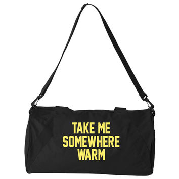 Take me Somewhere Warm BlackDuffle Bag
