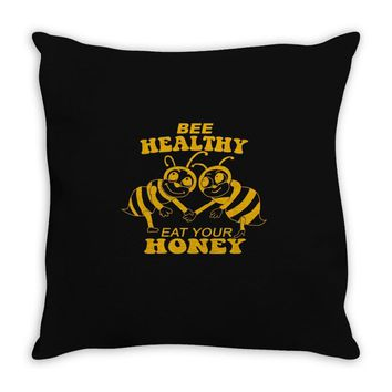 bee healthy  eat your honey Throw Pillow