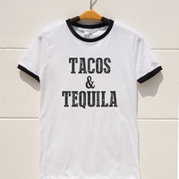 S M L XL -- Tacos and Tequila Tshirts Hipster Shirts Tumblr Tshirts Cool Tee Shirts Teen Tshirts Men Tshirts Ringer Long Sleeve Short Sleeve