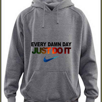 every damn day just do it nike custom crewneck hoodie for unisex