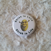 "Shrek is Love, Shrek is Life Pin Back Button (1.25"" Small)"