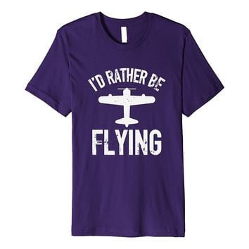 I'd Rather Be Flying Airline Pilot T-Shirt