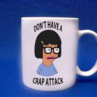 tina belcher dont have a crap attack two side mug white mug