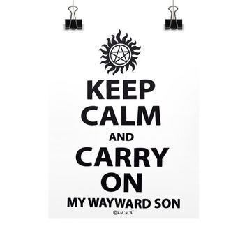 Keep Calm and Carry On My Wayward Son Vertical Fine Art Prints (Posters)