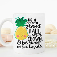 Be a Pineapple Stand Tall, Funny Coffee Mug, Be a Pineapple Quote, Funny Mugs, Cute Pineapple Mug,  Stand Tall Wear A Crown, Pineapple Cup