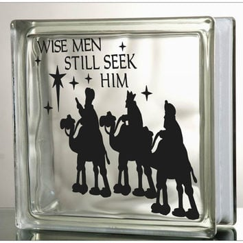 Wisemen Still Seek Him Glass BLock Decal Tile Mirrors DIY Decal for Christmas Glass Blocks Wisemen Still Seek Him