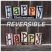 Reversible Fall and Halloween wood blocks--Happy Fall Y'all reverses with Happy Halloween