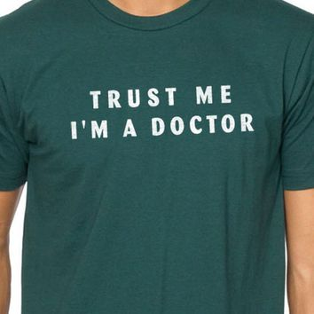 Trust Me I'm a DOCTOR T-shirt MENS T shirt Husband Gift Valentines Day Funny Tshirt Doctor gift Medicine students t shirt