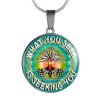 What You Seek Is Seeking You Pendant Necklace