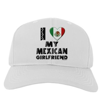 I Heart My Mexican Girlfriend Adult Baseball Cap Hat by TooLoud