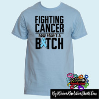 Fighting Prostate Cancer Now That's a Bitch Funny Shirts