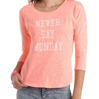 Never Say Monday Graphic High-Low Tee by Charlotte Russe
