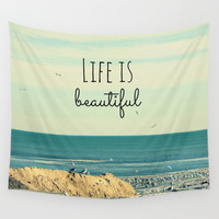 Life is Beautiful Wall Tapestry by RDelean