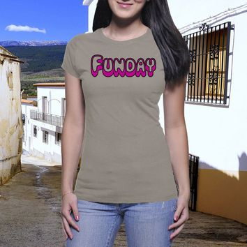 Funday T shirt, Classic Tee, Good Vibes Shirt, Casual Shirt, Meme, Joke Shirt, Feminine Look, Sassy Girl, Awesome Shirt,