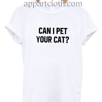 Can I pet your cat Funny Shirts, Funny America Shirts