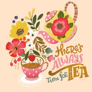 There's Always Time for Tea Art Print by Cynthia Frenette
