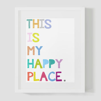 This Is My Happy Place Colorful Wall Art 8x10 or 16x20 Typography Poster Print