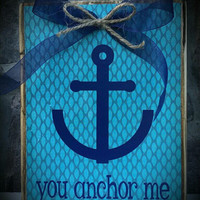 You Anchor Me/ Friends are like Seashells you Collect Along the Way-Custom Reversible Wooden Phrase Block