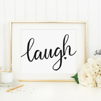 Laugh Printable - Laugh Wall Art - Laugh Print - Live Laugh Love - Black Wall Art - Black and White Art - Instant Download - 8x10